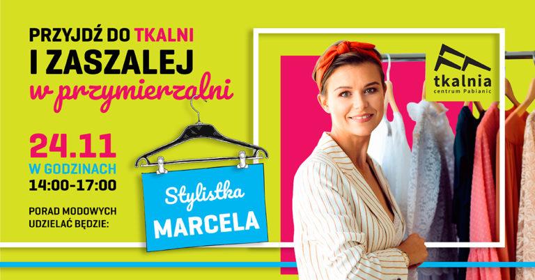 Stylistka Marcela w Tkalnia Pabianice!