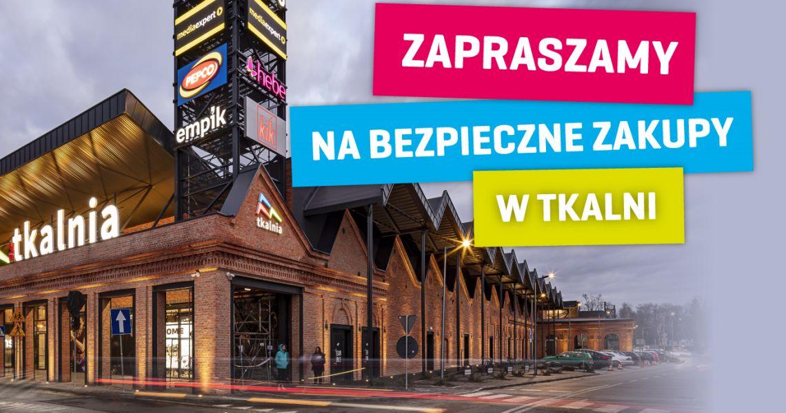 Centrum handlowe Tkalnia w Pabianicach zaprasza na bezpieczne zakupy