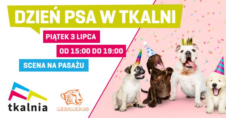 Świętuj Dzień Psa w Tkalni razem z Leopardus