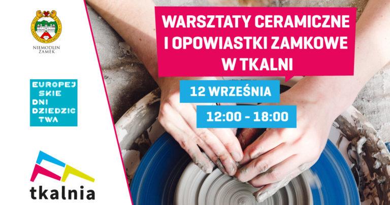 Warsztaty ceramiczne oraz opowiastki o Zamku Niemodlin w Tkalni