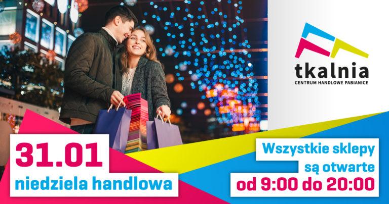 31 stycznia – niedziela handlowa w Tkalni