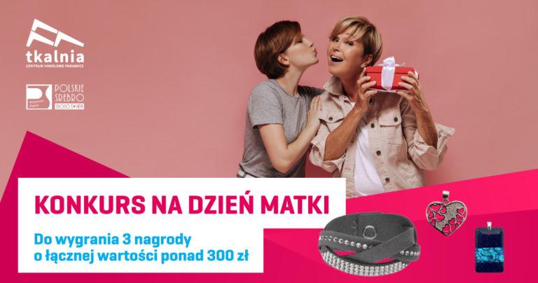 Konkurs na Dzień Matki z salonem Polskie Srebro Złoto Świata