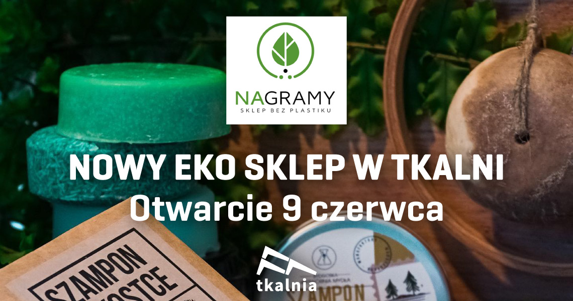 Sklep ekologiczny otwiera się w Tkalni