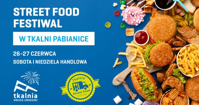 Street Food Festiwal w Tkalni Pabianice 26-27 czerwca