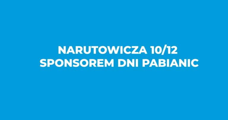 Spółka Narutowicza 10/12 sponsorem Dni Pabianic