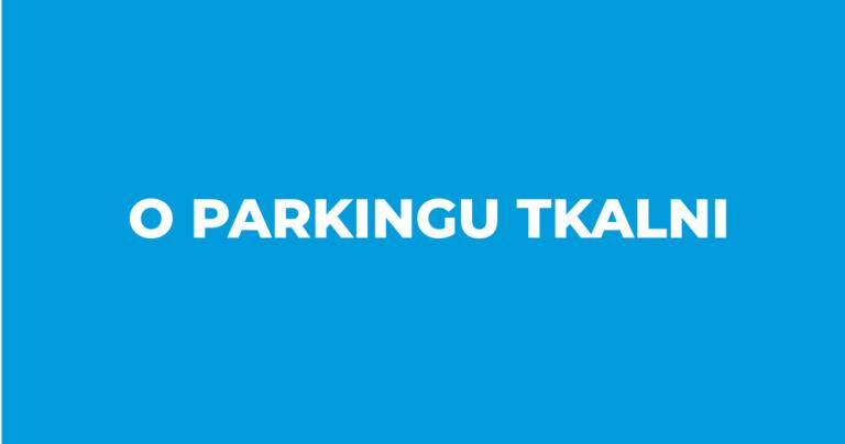 Parking Tkalni zostanie zamknięty