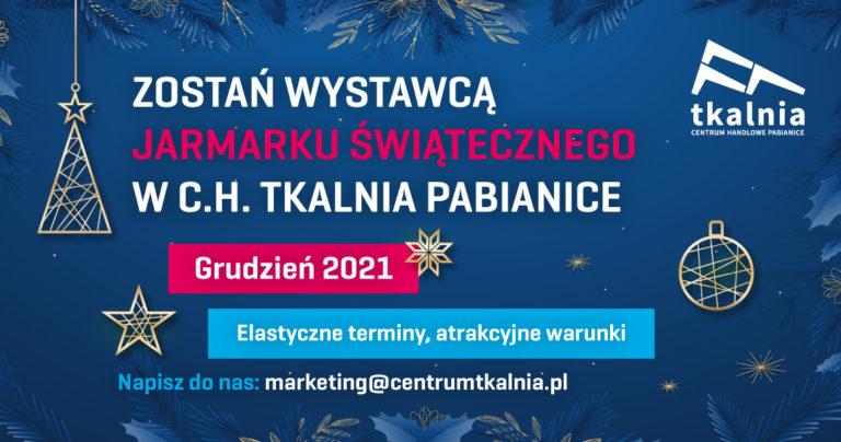 Poszukujemy Wystawców Jarmarku Świątecznego w Tkalni
